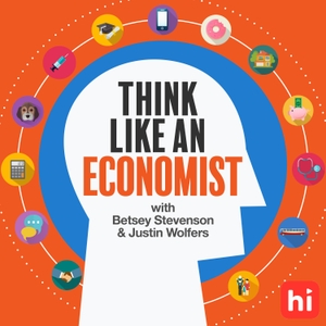 Think Like An Economist by Betsey Stevenson & Justin Wolfers
