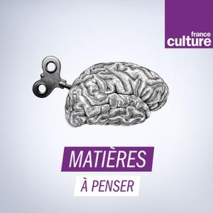 Matières à penser by France Culture