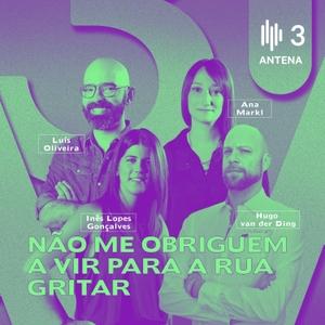 Não Me Obriguem a Vir para a Rua Gritar by RTP - Rádio e Televisão de Portugal - Antena3