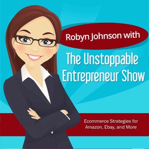 The Unstoppable Entrepreneur Show with Robyn Johnson by Robyn Johnson