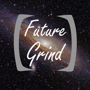 The Future Grind Podcast: Science | Technology | Business  | Futurism