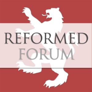 Reformed Forum by Reformed Forum