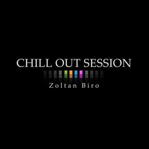 Chill Out Session by Zoltan Biro