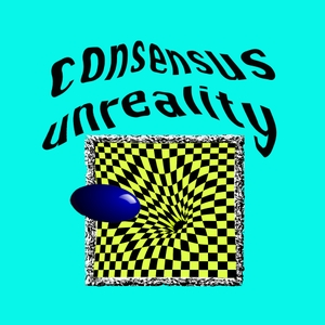 Consensus Unreality: Occult, UFO, Phenomena and Conspiracy strangeness by Consensus Unreality