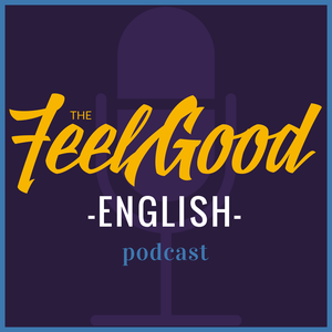 The Feel Good English Podcast by Kevin Conwell