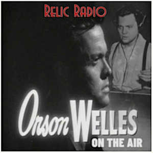 Orson Welles On The Air by RelicRadio.com