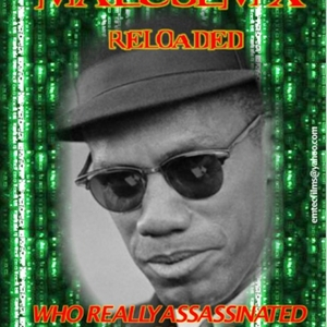 Malcolm X Reloaded by Abdul Muhammad