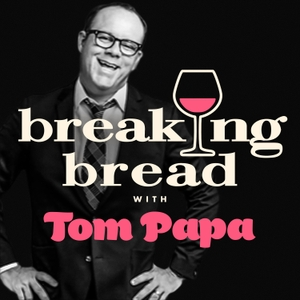 Breaking Bread with Tom Papa by All Things Comedy| Wondery