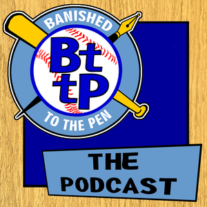 BTTP PODCAST – Banished to the Pen by BTTP PODCAST – Banished to the Pen