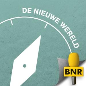 De Nieuwe Wereld | BNR by BNR Nieuwsradio
