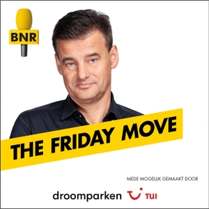 The Friday Move | BNR by BNR Nieuwsradio