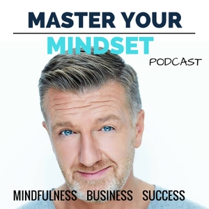 The Master Your Mindset Podcast by Michael Pilarczyk: Entrepreneur, High Performance Coach and Inspirator