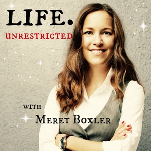 Life. Unrestricted. Podcast: Boost your body image and recover from food & exercise madness. by Meret Boxler: Recovering exercise-addict & dieter | resilience coach | vulnerability expert | HAES supporter