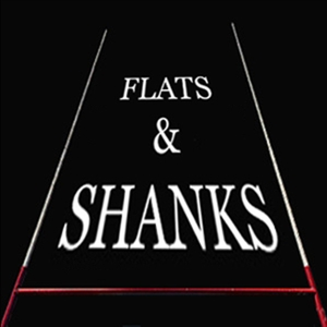 Flats and Shanks by Flats & Shanks