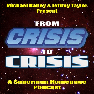 From Crisis to Crisis: A Superman Podcast by Michael Bailey and Jeffrey Taylor