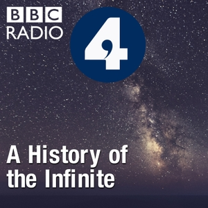 A History of the Infinite by BBC Radio 4