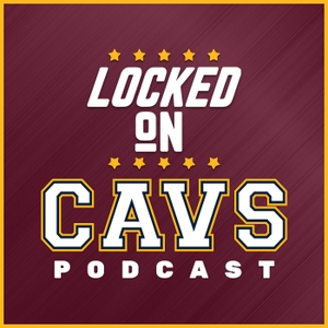 Locked On Cavs - Daily Podcast On The Cleveland Cavaliers by Locked On Podcast Network, Chris Manning