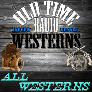 Old Time Radio Westerns by Andrew Rhynes