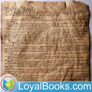 The Constitution of the United States of America, 1787 by Founding Fathers of the United States by Loyal Books