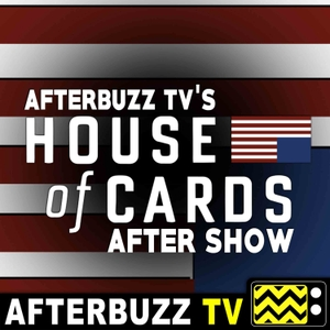 The House of Cards Podcast by AfterBuzz TV