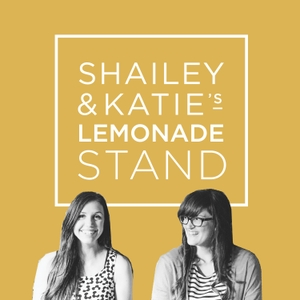 Shailey & Katie's Lemonade Stand: Design Moms Finding the Happy Balance as Work-from-home Entrepreneurs by Shailey Murphy and Katie Day