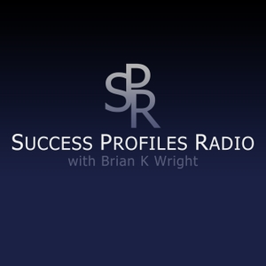 Success Profiles Radio by Brian K Wright
