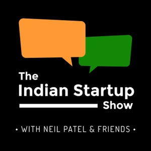 The Indian Startup Show by Neil Patel