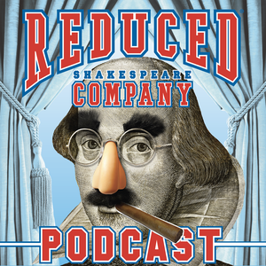 Reduced Shakespeare Company Podcast by Reduced Shakespeare Company Podcast