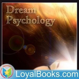Dream Psychology by Sigmund Freud by Loyal Books