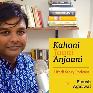 Kahani Jaani Anjaani - Stories in Hindi by Piyush Agarwal