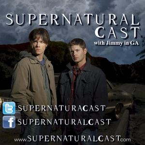 Supernatural Cast - A Podast Dedicated to Rewatching Supernatural from The CW by Jimmy in GA