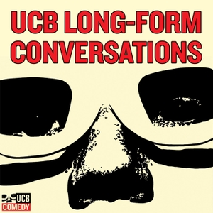 Long-Form Conversations by UCB Comedy