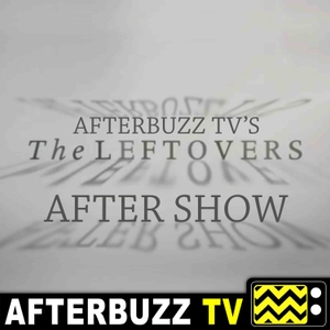 The Leftovers Podcast by AfterBuzz TV