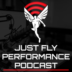 Just Fly Performance Podcast by Joel Smith, Just-Fly-Sports.com
