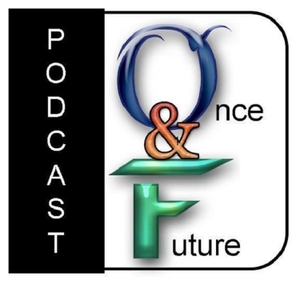 The Once & Future Podcast by The Once & Future Podcast