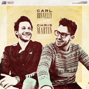 The Carl and Chris Podcast by Carl Donnelly and Chris Martin
