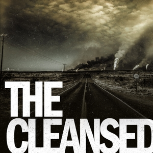 The Cleansed: A Post-Apocalyptic Saga by FinalRune Productions