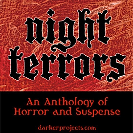 Darker Projects: Night Terrors by DarkerProjects.com