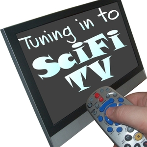 Podcast – Tuning in to SciFi TV