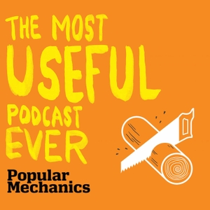 Most Useful Podcast Ever by Popular Mechanics / Panoply
