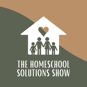 The Homeschool Solutions Show by Pam Barnhill