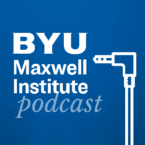 Maxwell Institute Podcast by Maxwell Institute Podcast