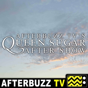The Queen Sugar Podcast by AfterBuzz TV