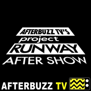 The Project Runway After Show Podcast by AfterBuzz TV