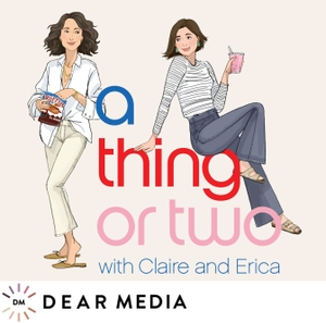 A Thing or Two with Claire and Erica by Dear Media