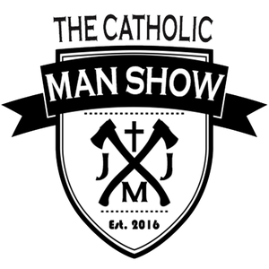 The Catholic Man Show by The Catholic Man Show
