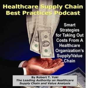 Healthcare Supply Chain Best Practices Podcast by Robert Yokl