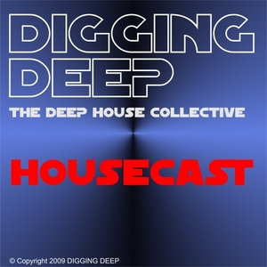 :::DIGGING DEEP::: DEEP/TECHNO/PROG MIXES by Deep House Collective
