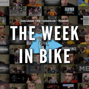 The Week In Bike  - The Internet's Second Most Weekly Pro Cycling News Podcast by Cosmo Catalano - Cyclocosm.com