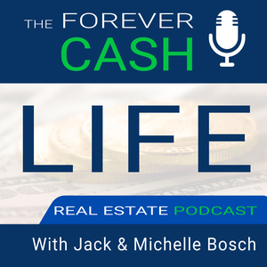 The Forever Cash Life Real Estate Investing Podcast: Create Cash Flow and Build Wealth like Robert Kiyosaki and Donald Trump by Moderator